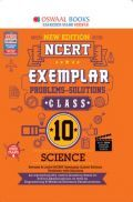 Oswaal NCERT Exemplar (Problems - Solutions) For Class - X Science (For March 2021 Exam)