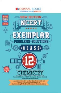 Oswaal NCERT Exemplar (Problems - Solutions) For Class - XII Chemistry (For March 2021 Exam)