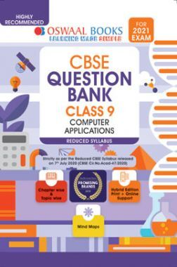 Oswaal CBSE Question Bank For Class - IX Computer Applications Reduced Syllabus (For March 2021 Exam)