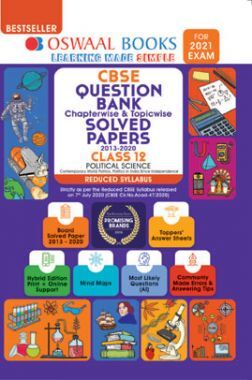 Oswaal CBSE Question Bank Chapterwsie & Topicwise Solved Papers For Class - XII Political Science Reduced Syllabus (For March 2021 Exam)