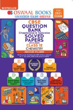 Oswaal CBSE Question Bank Chapterwise & Topicwise, Solved Papers For Class - XII Chemistry (For 2021 Exam)