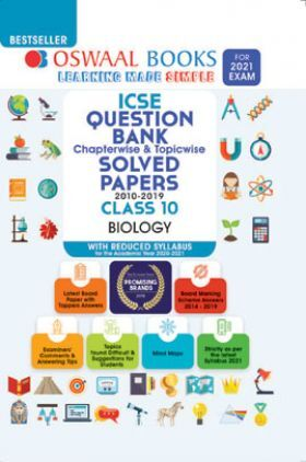 Oswaal ICSE Question Bank Chapterwise & Topicwise Solved Paper Class 10, Biology (For 2021 Exam)