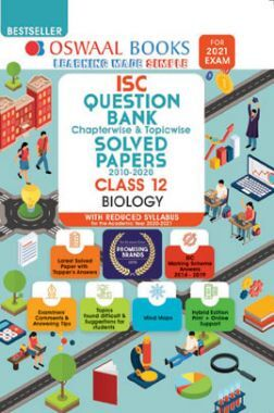 Oswaal ISC Question Bank Chapterwise & Topicwise Solved Papers Class 12 Biology (Reduced Syllabus) (For 2021 Exam)