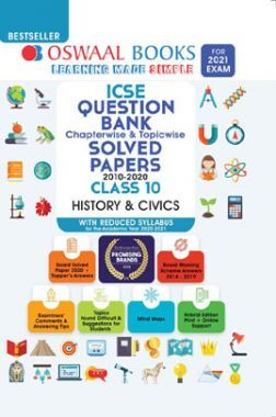Oswaal ICSE Question Bank Chapterwise & Topicwise Solved Paper Class 10 History & Civics (For 2021 Exam)