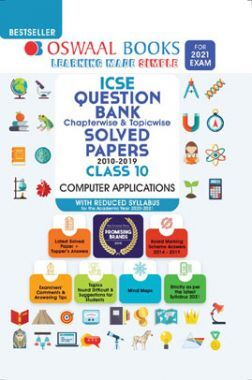 Oswaal ICSE Question Bank Chapterwise & Topicwise Solved Paper Class 10 Computer Applications (For 2021 Exam)