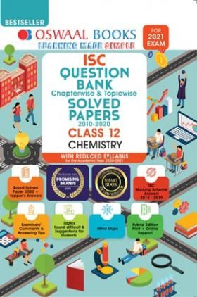 Oswaal ISC Class 12 Chemistry Question Bank Chapterwise & Topicwise Solved Papers (Reduced Syllabus) (For 2021 Exam)