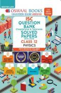 Oswaal ISC Class 12 Physics Question Bank Chapterwise & Topicwise Solved Papers (Reduced Syllabus) (For 2021 Exam)
