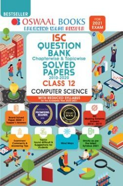 Oswaal ISC Class 12 Computer Science Question Bank Chapterwise & Topicwise Solved Papers (Reduced Syllabus) (For 2021 Exam)