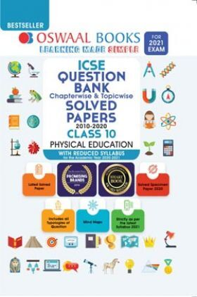 Oswaal ICSE Class 10 Physical Education Question Bank Chapterwise & Topicwise Solved Papers (Reduced Syllabus) (For 2021 Exam)