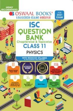 Oswaal ISC Question Banks Class 11 Physics (Reduced Syllabus) (For 2021 Exam)