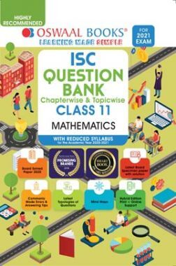 Oswaal ISC Question Banks Class 11 Mathematics (Reduced Syllabus) (For 2021 Exam)