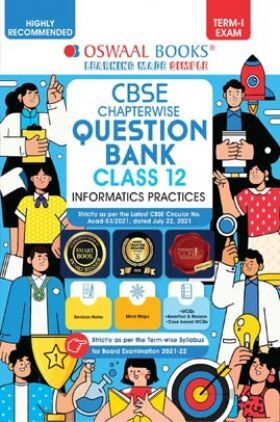 Oswaal CBSE Question Bank For Term-I Class 12 Informatics Practices (For 2022 Exam)