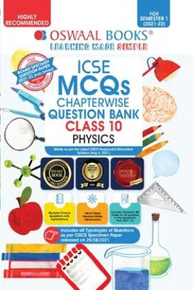 Oswaal ICSE MCQs Chapterwise Question Bank Class 10 Physics Book (For Semester 1 2021-22 Exam)
