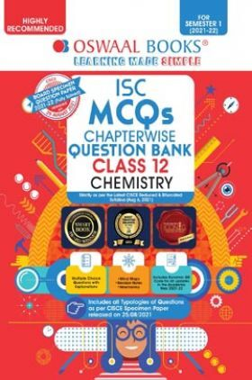 Oswaal ISC MCQs Chapterwise Question Bank Class 12 Chemistry Book (For Semester 1 Nov-Dec 2021 Exam)