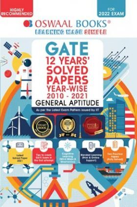GATE 12 Years' Solved Papers General Aptitude Year-wise 2010-2021 (For 2022 Exam)
