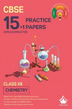 Oswal CBSE 15 + 1 Practice Papers For Class XII Chemistry (For 2019 Exam.)