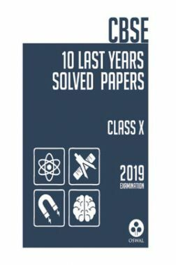 Oswal CBSE Last 10 Years Solved Papers For Class X (For 2019 Exam.)