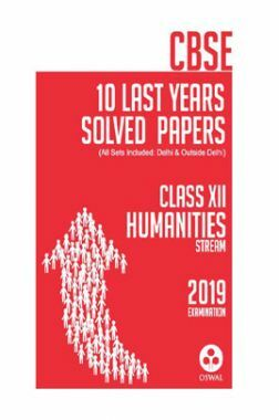 Oswal CBSE Last 10 Years Solved Papers For Class XII Humanities Stream (For 2019 Exam.)