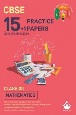 Oswal CBSE 15 + 1 Practice Papers For Class XII Mathematics (For 2019 Exam.)