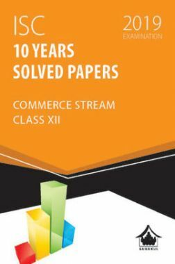 Oswal ISC 10 Years Solved Papers For Class XII Commerce Stream (For 2019 Exam.)