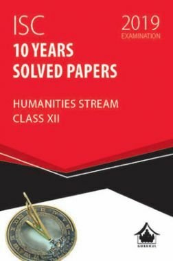 Oswal ISC 10 Years Solved Papers For Class XII Humanities Stream (For 2019 Exam.)
