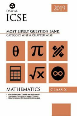 Oswal ICSE Most Likely Question Bank Category & Chapterwise For Class X Mathematics (For 2019 Exam.)