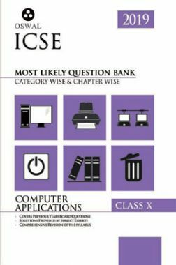 Oswal ICSE Most Likely Question Bank Category & Chapterwise For Class X Computer Applications (For 2019 Exam.)