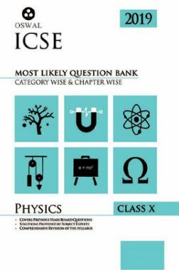 Oswal ICSE Most Likely Question Bank Category & Chapterwise For Class X Physics (For 2019 Exam.)