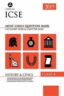 Oswal ICSE Most Likely Question Bank Category & Chapterwise For Class X History & Civics (For 2019 Exam.)
