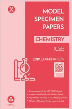 Oswal ICSE Model Specimen Papers For Class X Chemistry (For 2019 Exam.)