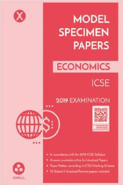 Oswal ICSE Model Specimen Papers For Class X Economics (For 2019 Exam.)