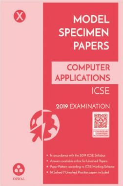 Oswal ICSE Model Specimen Papers For Class X Computer Applications (For 2019 Exam.)