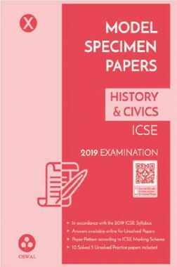 Oswal ICSE Model Specimen Papers For Class X History & Civics (For 2019 Exam.)
