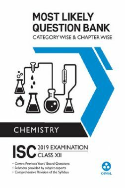 Oswal ISC Most Likely Question Bank Category & Chapterwise For Class XII Chemistry (For 2019 Exam)