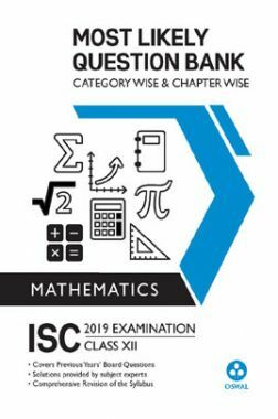 Oswal ISC Most Likely Question Bank Category & Chapterwise For Class XII Mathematics (For 2019 Exam)