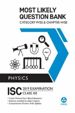 Oswal ISC Most Likely Question Bank Category & Chapterwise For Class XII Physics (For 2019 Exam)