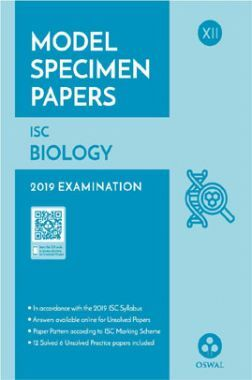 Oswal ISC Model Specimen Papers For Class XII Biology (For 2019 Exam)