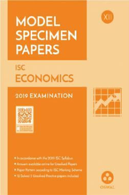 Oswal ISC Model Specimen Papers For Class XII Economics (For 2019 Exam)