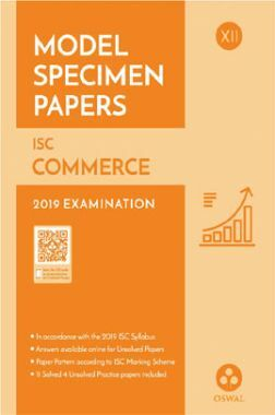 Oswal ISC Model Specimen Papers For Class XII Commerce (For 2019 Exam)