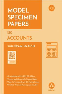 Oswal ISC Model Specimen Papers For Class XII Accounts (For 2019 Exam)