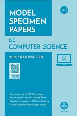 Oswal ISC Model Specimen Papers For Class XII Computer Science (For 2019 Exam)