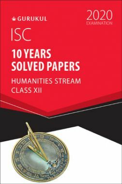 Oswal ISC 10 Years Solved Papers For Class XII Humanities Stream (For 2020 Exam)