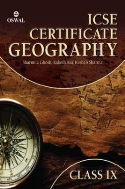 Oswal ICSE Certificate Geography For Class - IX