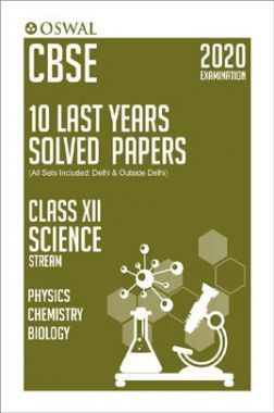 Oswal CBSE 10 Last Years Solved Papers For Class - XII Science Stream (March 2020 Exams)