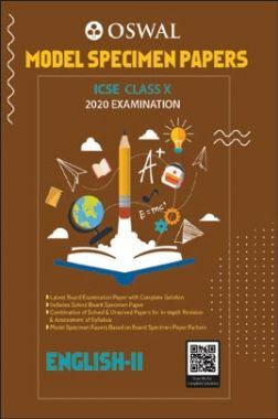 Oswal ICSE Model Specimen Papers For Class - X English-II (March 2020 Exams)
