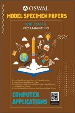 Oswal ICSE Model Specimen Papers For Class - X Computer Applications (March 2020 Exams)