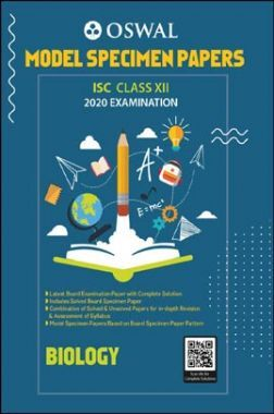 Oswal ISC Model Specimen Papers For Class - XII Biology (March 2020 Exams)