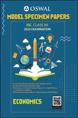 Oswal ISC Model Specimen Papers For Class - XII Economics (March 2020 Exams)