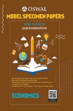 Oswal ICSE Model Specimen Papers For Class - X Economics (March 2020 Exams)