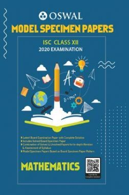 Oswal ISC Model Specimen Papers For Class - XII Mathematics (March 2020 Exams)